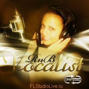 Сэмплы Loopstarz RnB Vocalist для FL Studio 10