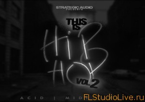 Скачать сэмплы для FL Studio Strategic Audio This Is Hip Hop Vol.2