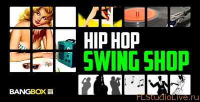 Сэмплы для FL Studio Bangbox Hip Hop Swing Shop