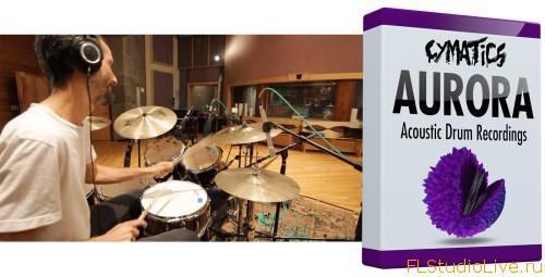 Скачать сэмплы Cymatics AURORA Acoustic Drum Recordings WAV