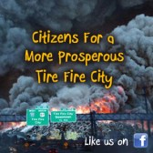 Citizens For a More Prosperous Tire Fire City