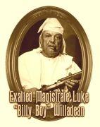 "Exalted Magistrate Luke ""Billy Boy"" Willadean"