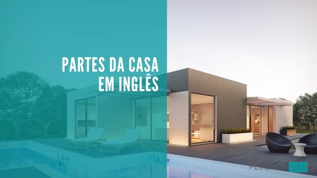 Partes da casa em inglês