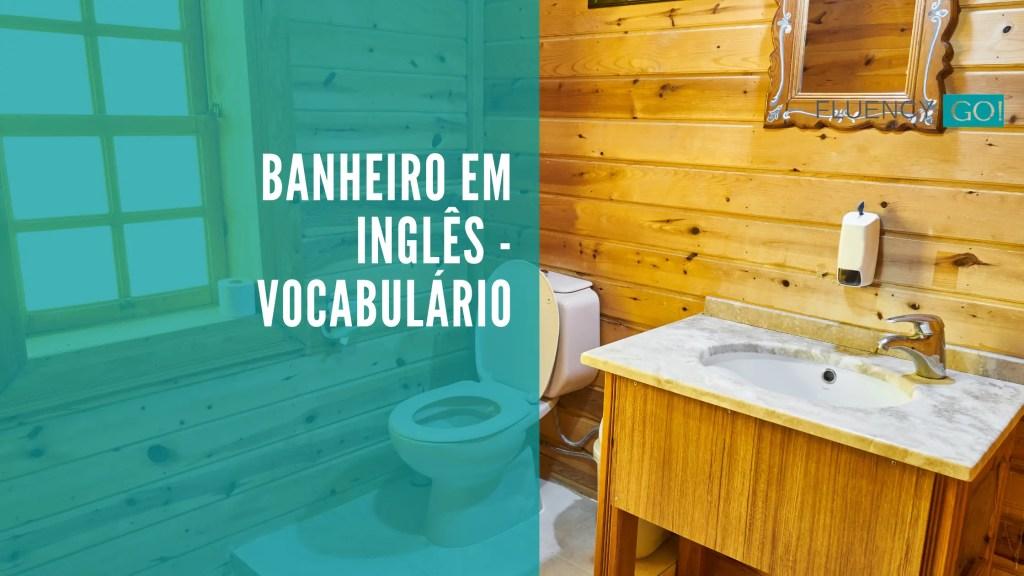 Banheiro em inglês