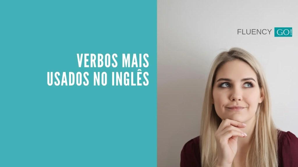 Verbos mais usados no inglês