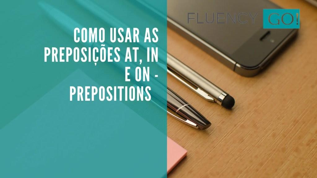 Preposições em inglês AT, In e ON