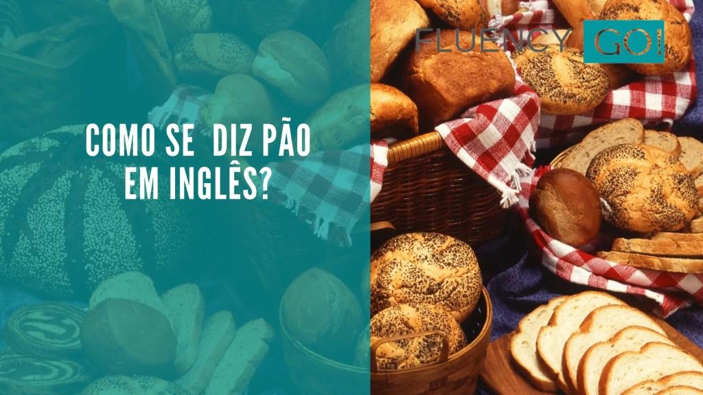 Pão em inglês