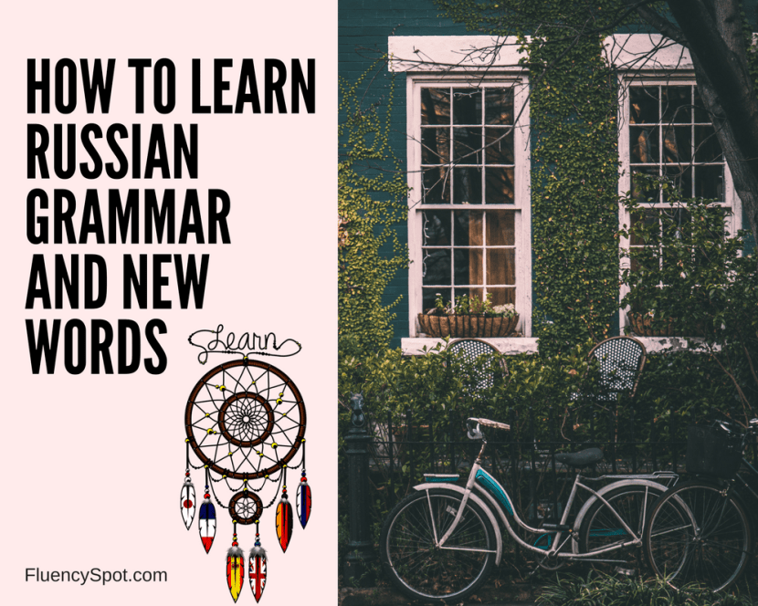 How to learn Russian grammar and new words