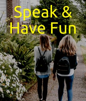 Speak & Have Fun