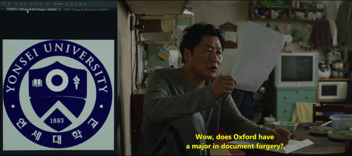 Left: Kijung photoshops a Yonsei University logo to the forged document. Right: Kitaek wonders whether Seoul National University (translated to Oxford) has a major in document forgery because Kijung has done a fantastic job. (Korean cultural details in Parasite)