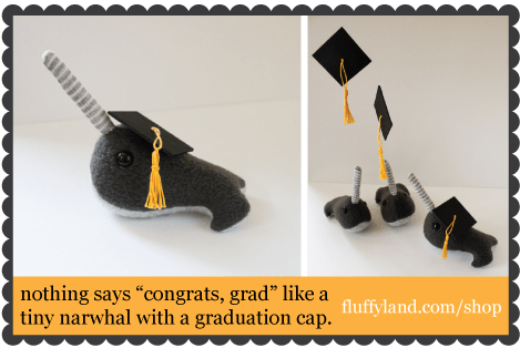 nothing says Congrats, Grad like a tiny narwhal with a graduation cap.