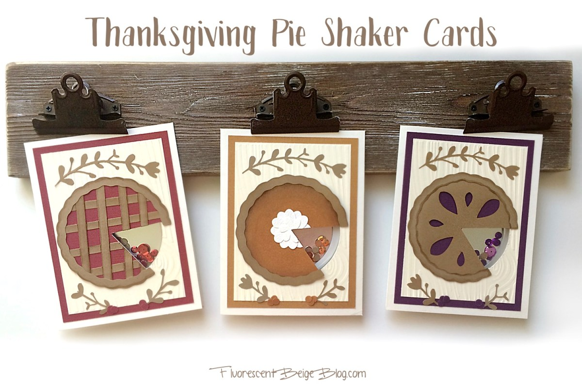 #Thanksgiving Pie Shaker Cards! Cherry, Pumpkin, & Berry!