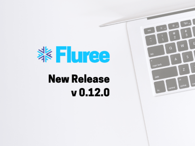 Fluree Version 0.12.0