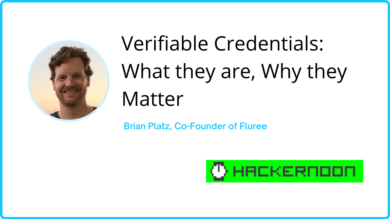 Verifiable Credentials: What They Are, Why They Matter