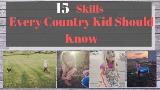 15 Skills Every Country Kid Should Know