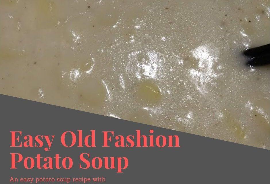 Easy Old Fashion Potato Soup