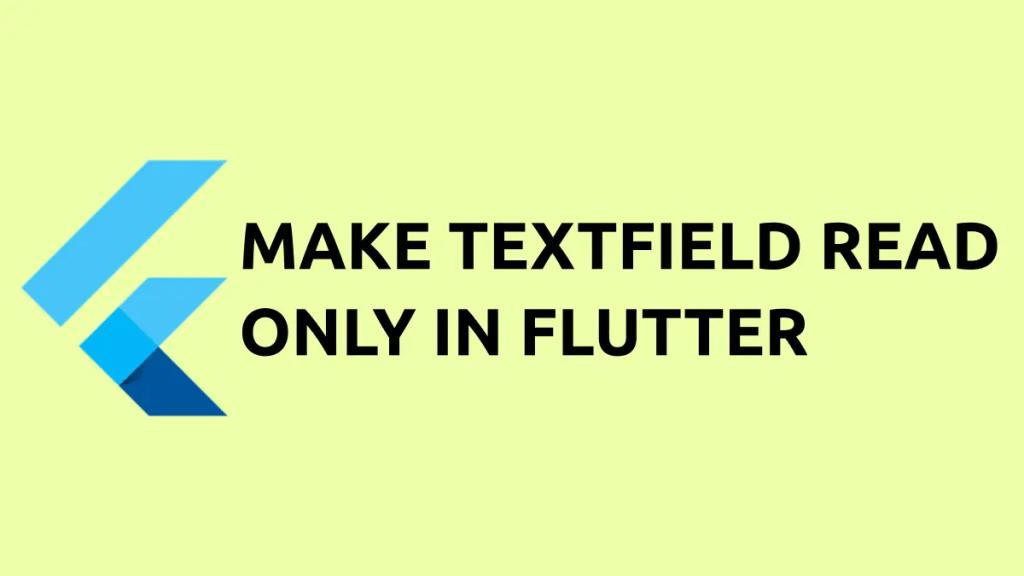 flutter textfield read only