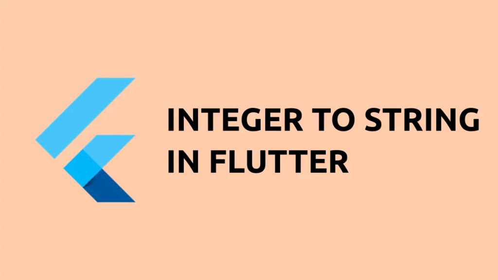 integer to string flutter