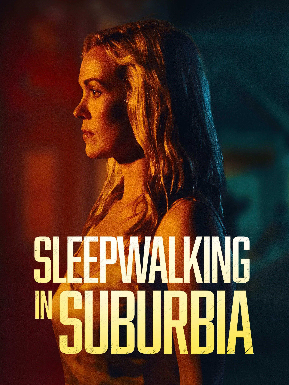 Sleepwalking In Suburbia : sleepwalking, suburbia, Sleepwalking, Suburbia, (2017), Rotten, Tomatoes