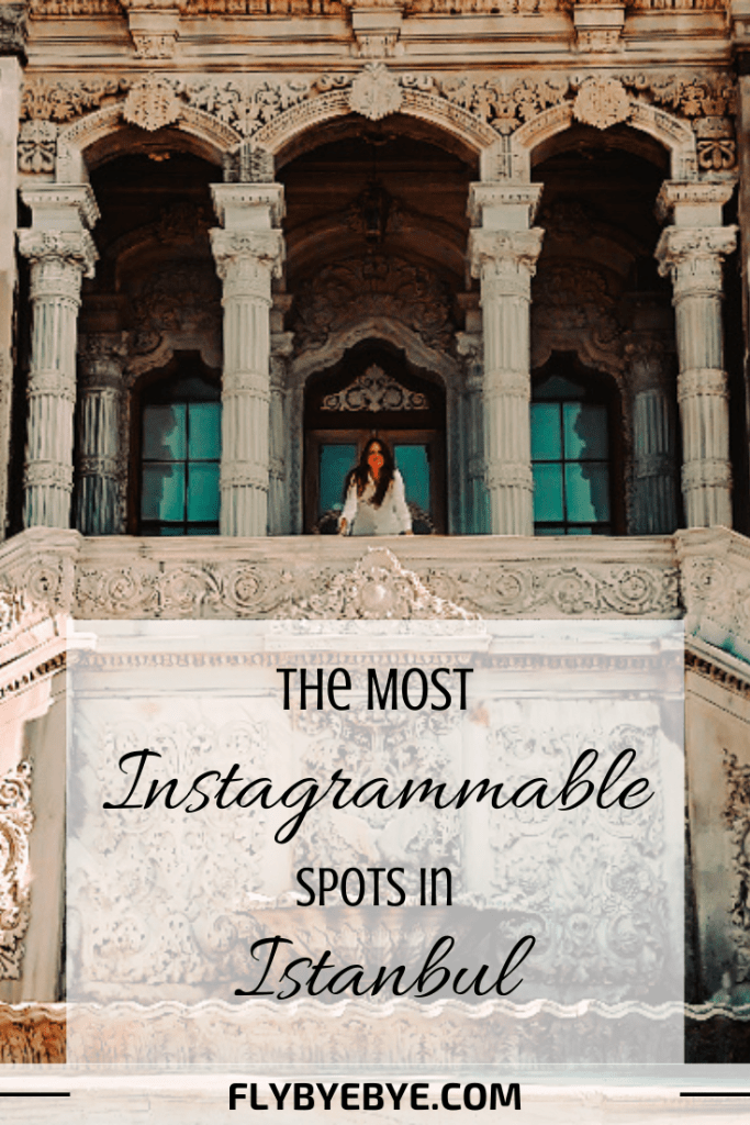 Most instagrammable places in Istanbul. Where to take the best Instagram photos in Istanbul, all the instagram spots!