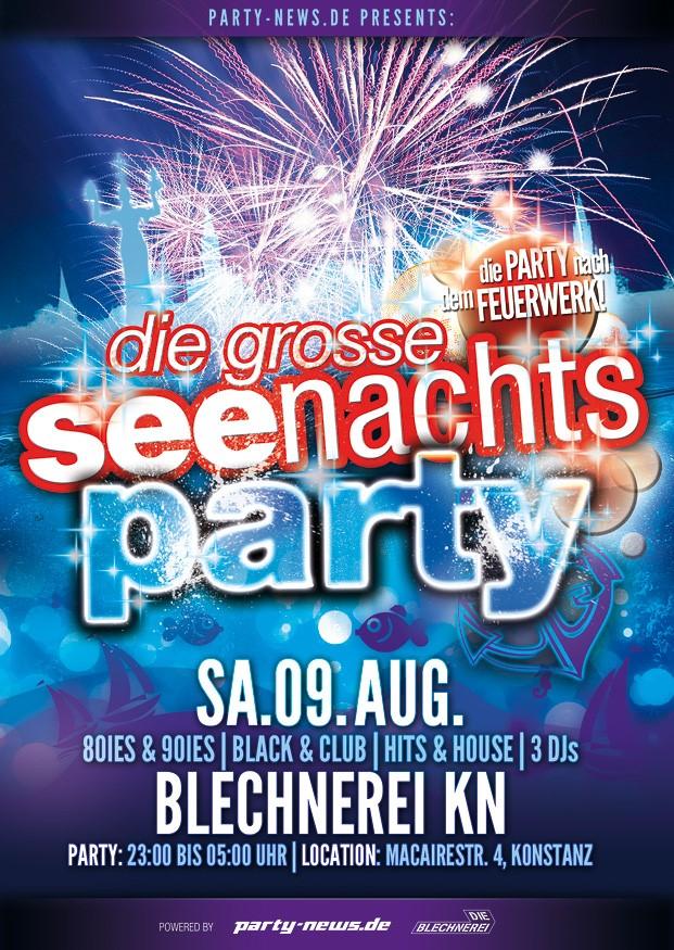 Die Grosse Seenachtsparty (Aftershow-Feuerwerksparty) Sa 09.08.2014 ab 23:00 Uhr Blechnerei, Kon ...