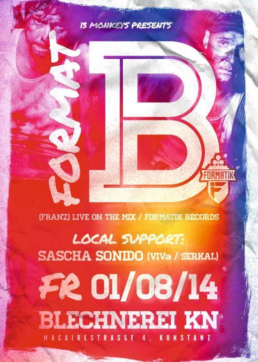 Freitag 01.08.2014 ♬ Blechnerei / Konstanz ♬ ♫ Line Up: ♫ ♫ FORMAT B (Formatik) ♫ ♫ Sascha Sonid ...