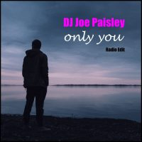 DJ Joe Paisley – Only You