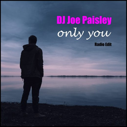 DJ Joe Paisley – Only You