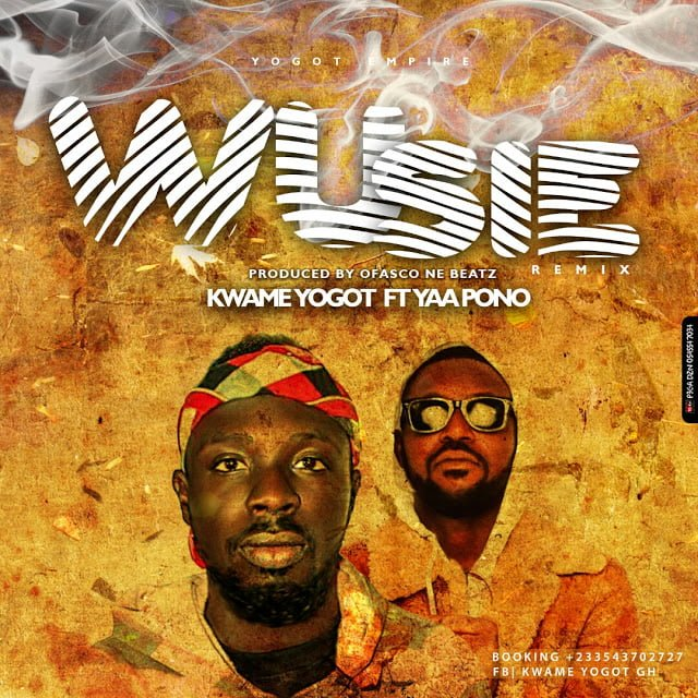 Kwame yogot ft Yaa Pono Wusie prod by Ofasco ne Beat
