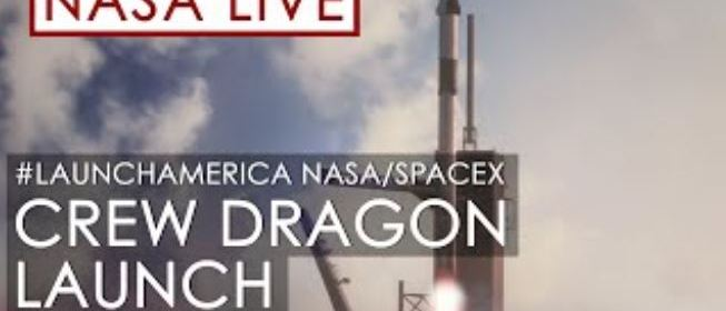 Watch Live Coverage of the SpaceX historic Demo-2 Crew Dragon astronaut launch