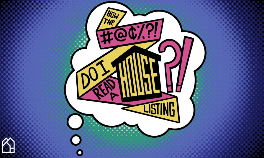 "Pop art graphic reading ""How the bleep do I read a house listing?"""