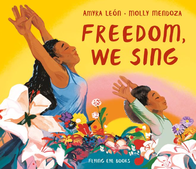 Freedom, We Sing – Flying Eye Books