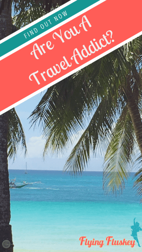 Are You A Travel Addict!? These six things are common to many of us afflicted with the bite of the travel bug. #traveladdict #travelbug #areyouatraveladdict