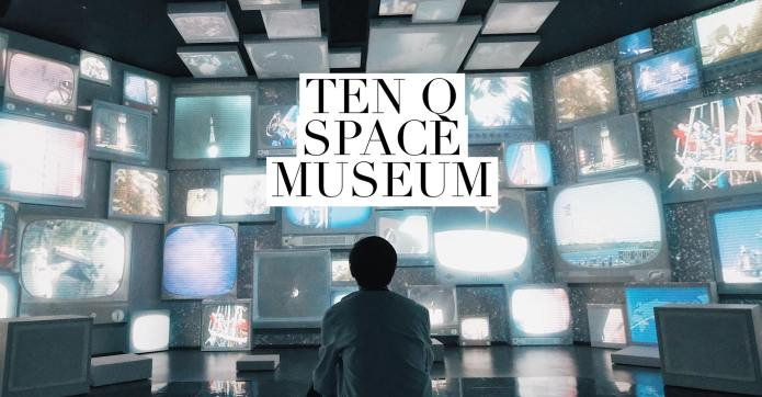 TenQ Space Museum รีวิว