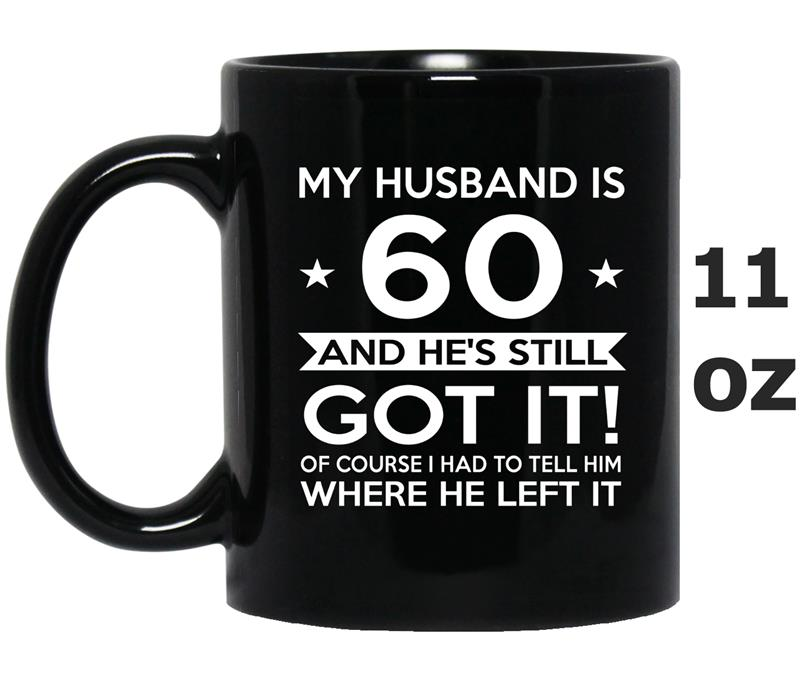 my husband is 60