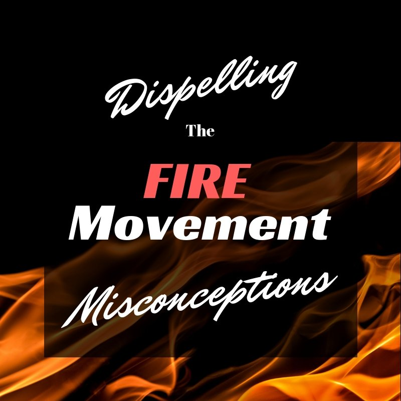 Dispelling the FIRE Movement Misconceptions