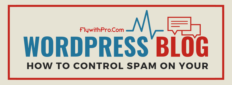 How to Control Spam on Your WordPress Blog
