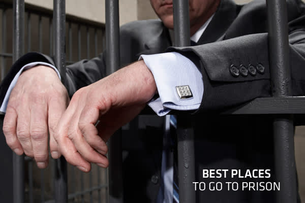 The Best Places to Go to Prison