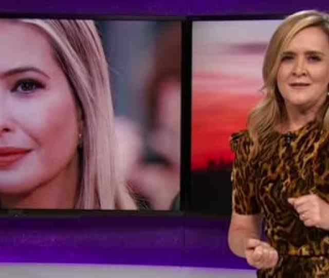 Comedian Samantha Bee Used A Vulgar Insult To Describe Ivanka Trump And Now Shes Apologizing