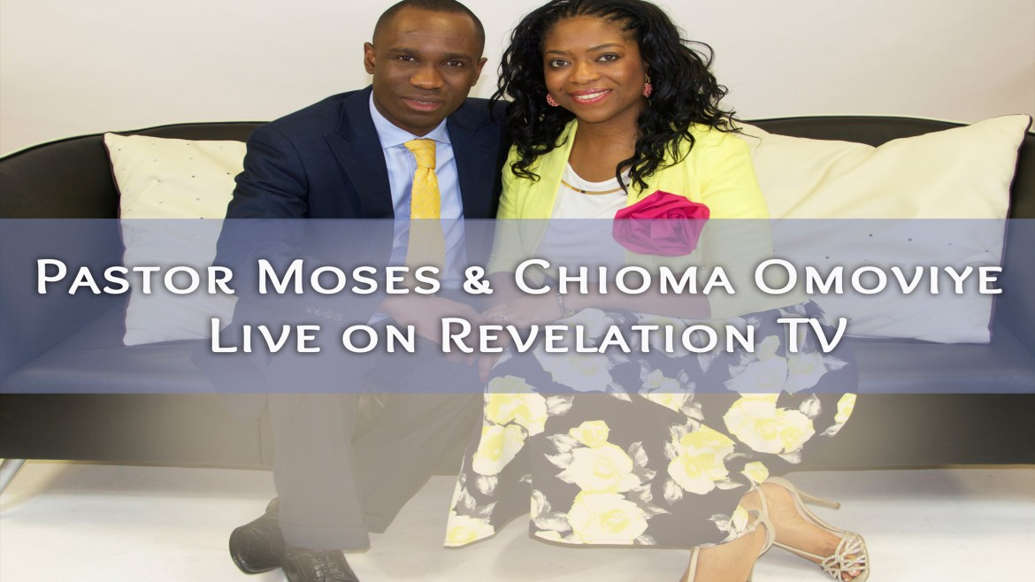 Pastor Moses & Chioma Omoviye Live on Revelation TV