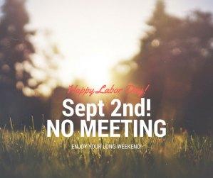September 2nd – No Meeting