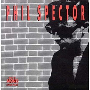 Phil Spector_Back to Mono