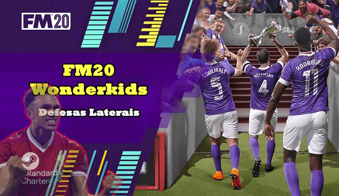 FM20 Wonderkids – Defesas Laterais