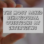 THE MOST ASKED BEHAVIOURAL QUESTIONS AT INTERVIEWS