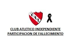 CLUB ATLETICO INDEPENDIENTE – PARTICIPACION DE FALLECIMIENTO