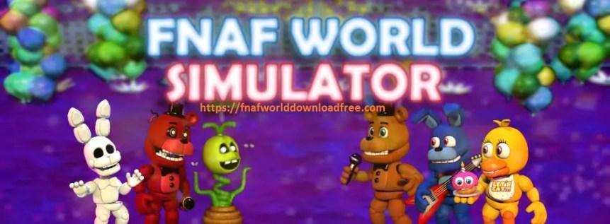 FNaF World Simulator Download Free Updated 2019 - FNaF World
