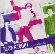 Browntrout - blues, blues, blues 7inch