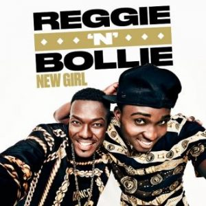 Reggie N Bollie - New Girl (Syco Music)
