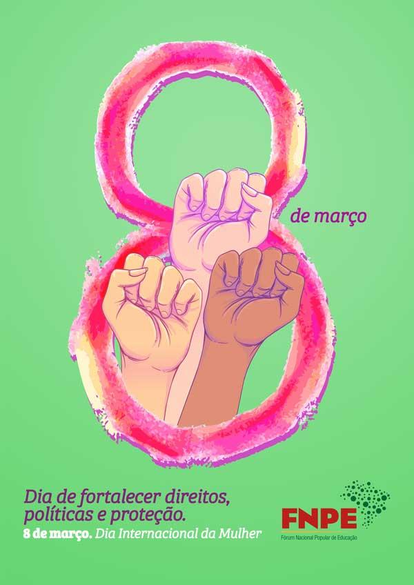 8 de março – Dia de fortalecer direitos, políticas e proteção
