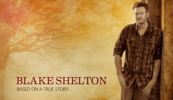 Blake Shelton, Based On A True Story